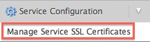 Choose Manage Service SSL Certificates